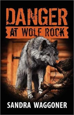 Danger at Wolf Rock   -     By: Sandra Waggoner