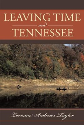 Leaving Time and Tennessee - eBook  -     By: Lorraine Andrews Taylor