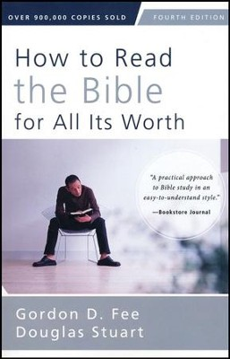 How to Read the Bible for All Its Worth: Fourth Edition   -     By: Gordon D. Fee, Douglas Stuart