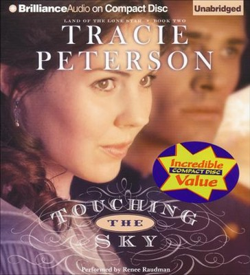 #2: Touching the Sky: Land of the Lone Star Book Two Unabridged Audiobook on CD  -     Narrated By: Renee Raudman     By: Tracie Peterson