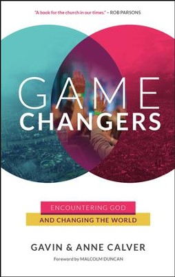 Game Changers: Encountering God and changing the world - eBook  -     By: Gavin Calver