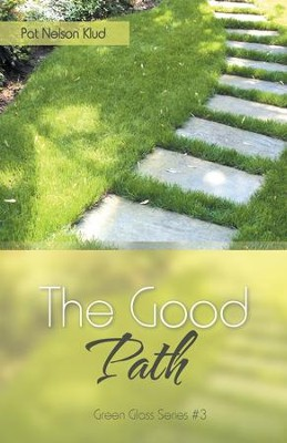 The Good Path - eBook  -     By: Pat Nelson Klud