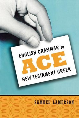 English Grammar to Ace New Testament Greek - eBook  -     By: Samuel Lamerson