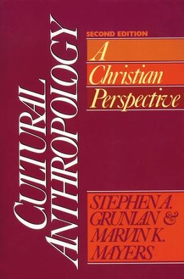 Cultural Anthropology: A Christian Perspective - eBook  -     By: Stephen A. Grunlan, Marvin K. Mayers