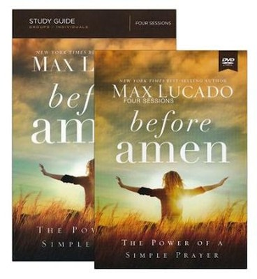 Before Amen: The Power of Simple Prayer (Study Guide With DVD)  -     By: Max Lucado