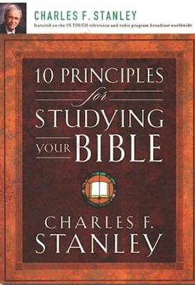 10 Principles for Studying Your Bible  -     By: Charles Stanley