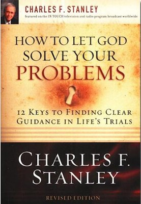 How To Let God Solve Your Problems   -     By: Charles Stanley