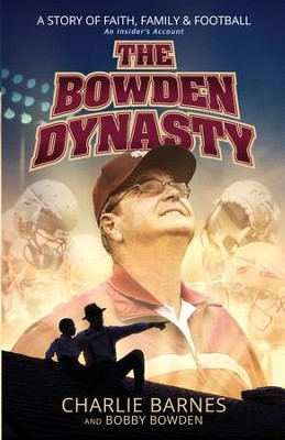 The Bowden Dynasty: A Story of Faith, Family, and Football A An Insider's Account - eBook  -     By: Charlie Barnes