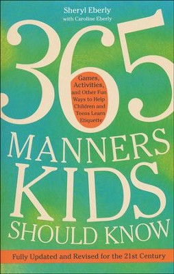 365 Manners Kids Should Know, Revised and Updated   -     By: Sheryl Eberyl, Caroline Eberly