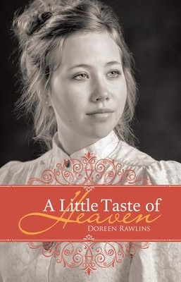 A Little Taste of Heaven - eBook  -     By: Doreen Rawlins