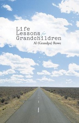 Life Lessons for Grandchildren - eBook  -     By: Al (Grandpa) Rowe