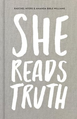 She Reads Truth: Holding Tight to Permanent in a World That's Passing Away - eBook  -     By: Raechel Myers, Amanda Bible Williams