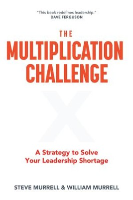 The Multiplication Challenge: A Strategy to Solve Your Leadership Shortage - eBook  -     By: Steve Murrell, William Murrell