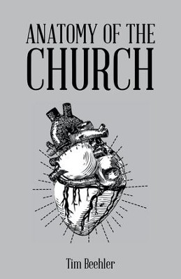 Anatomy of the Church - eBook  -     By: Tim Beehler