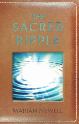The Sacred Ripple - eBook  -     By: Marian Newell