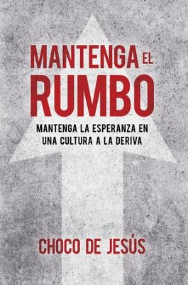 Mantenga el rumbo / Stay the Course - eBook  -     By: Wilfredo De Jesus