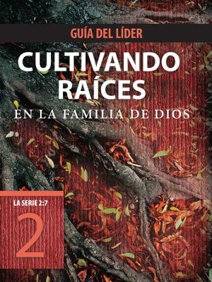 Cultivando raices en la familia de Dios, Guia del lider - eBook  -     By: The Navigators, Tyndale