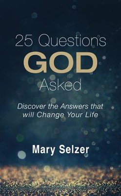 25 Questions God Asked: Discover the Answers that will Change Your Life - eBook  -     By: Mary Selzer