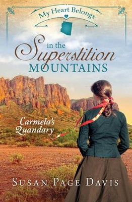 My Heart Belongs in the Superstition Mountains: Carmela's Quandary - eBook  -     By: Susan Davis