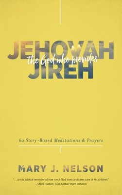 Jehovah-Jireh: The God Who Provides: 60 Story-Based Meditations and Prayers - eBook  -     By: Mary Nelson