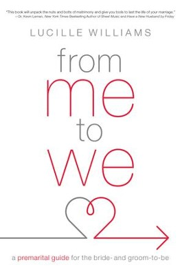 From Me to We: A Premarital Guide for the Bride- and Groom-to-Be - eBook  -     By: Lucille Williams