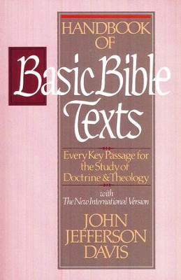 Handbook of Basic Bible Texts: Every Key Passage for the Study of Doctrine and Theology - eBook  -     By: John Jefferson Davis