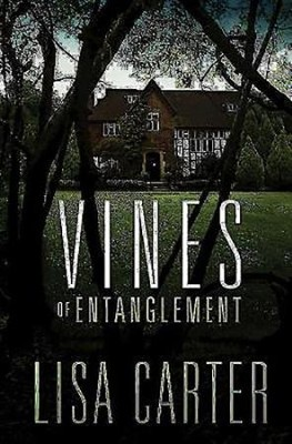 Vines of Entanglement, Hardcover   -     By: Lisa Carter