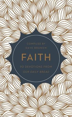 Faith: 90 Devotions from Our Daily Bread - eBook  -     By: Dave Branon