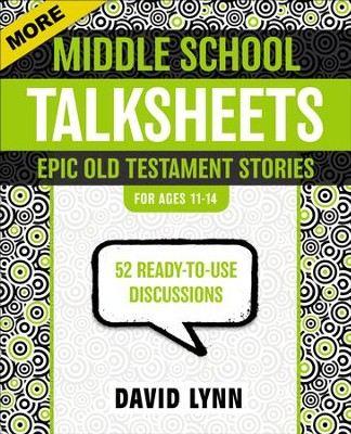 More Middle School TalkSheets, Epic Old Testament Stories: 52 Ready-to-Use Discussions  -     By: David Lynn