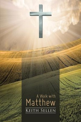 A Walk with Matthew - eBook  -     By: Keith Sellen