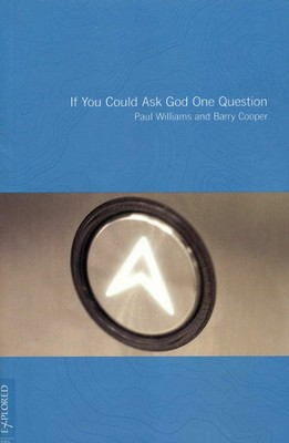 If You Could Ask God One Question  -     By: Paul Williams, Barry Cooper
