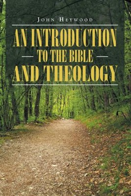 An Introduction to the Bible and Theology - eBook  -     By: John Heywood