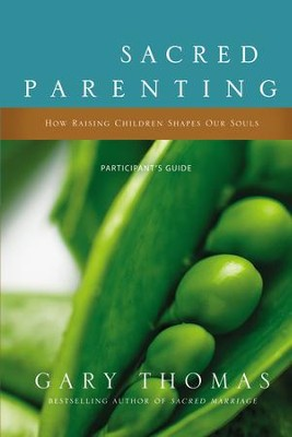 Sacred Parenting: How Raising Children Shapes Our Souls Pack, Participant's Guide and DVD  -     By: Gary Thomas