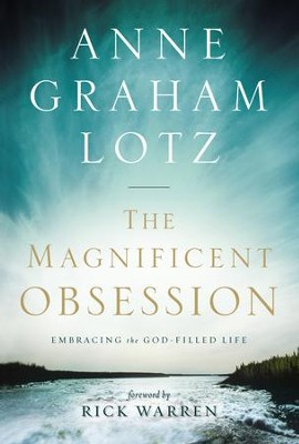 Magnificent Obsession Pack: Embracing the God Filled Life Pack, Participan't Guide and DVD  -     By: Anne Graham Lotz