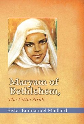 Maryam of Bethlehem: The Little Arab - eBook  -     By: Sister Emmanuelle Maillard
