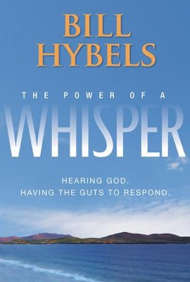 The Power of a Whisper: Hearing God Having the Guts to Respond Pack, Participant's Guide and DVD  -     By: Bill Hybels, Ashley Wiersma