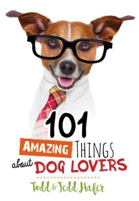 101 Amazing Things About Dog Lovers - eBook  -     By: Todd Hafer