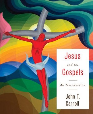 Jesus and the Gospels: An Introduction - eBook  -     By: John T. Carroll