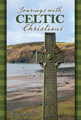 Journeys with Celtic Christians - Participant Guide  -     By: Rodney Newman