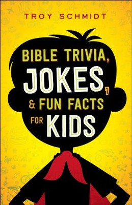 Bible Trivia, Jokes, and Fun Facts for Kids - eBook  -     By: Troy Schmidt