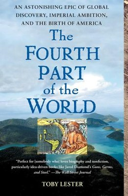 The Fourth Part of the World: The Race to the Ends of the Earth, and the Epic Story of the Map That Gave America Its Name - eBook  -     By: Toby Lester