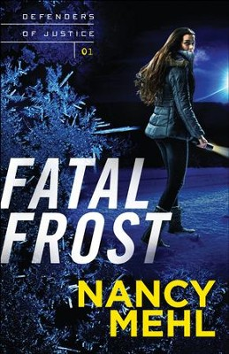 Fatal Frost (Defenders of Justice Book #1) - eBook  -     By: Nancy Mehl