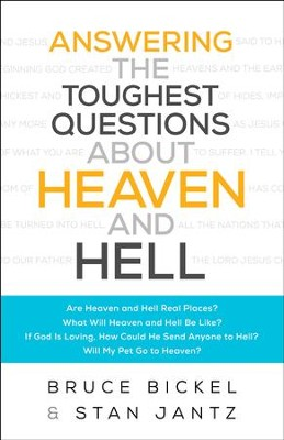 Answering the Toughest Questions About Heaven and Hell - eBook  -     By: Bruce Bickel, Stan Jantz