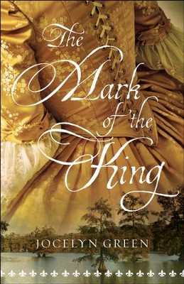 The Mark of the King - eBook  -     By: Jocelyn Green
