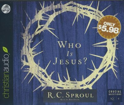 Who Is Jesus - unabridged audiobook on CD  -     By: R.C. Sproul