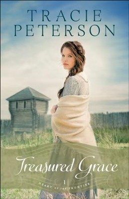 Treasured Grace (Heart of the Frontier Book #1) - eBook  -     By: Tracie Peterson