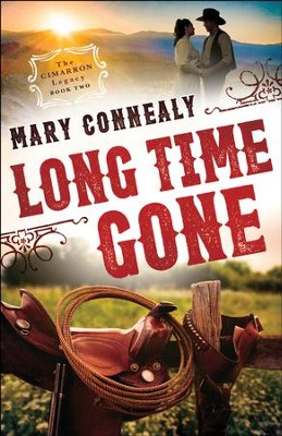 Long Time Gone (The Cimarron Legacy Book #2) - eBook  -     By: Mary Connealy