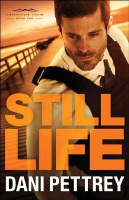 Still Life (Chesapeake Valor Book #2) - eBook  -     By: Dani Pettrey