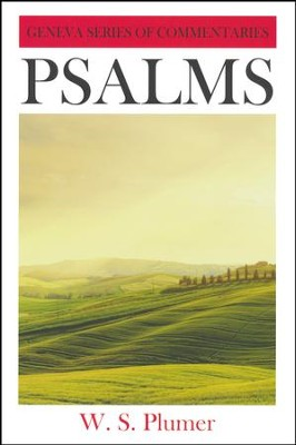 Psalms, Geneva Commentary Series   -     By: William Plumer
