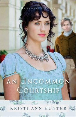 An Uncommon Courtship #3 eBook  -     By: Kristi Ann Hunter